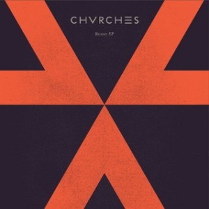 Chvrches_Recover_EP
