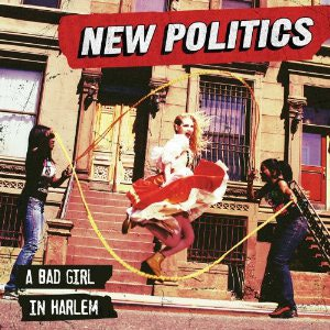 new-politics-bad-girl-in-harlem