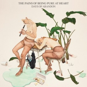 pains of being pure at heart - days of abandon