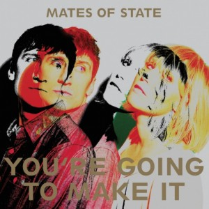 mates-of-state-youre-going-to-make-it