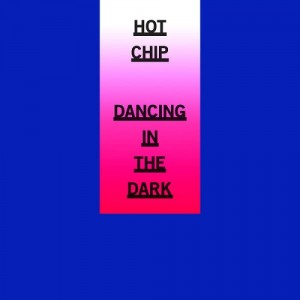 hot chip - dancing in the dark