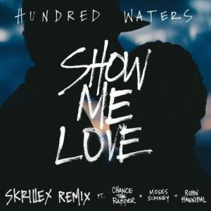 hundred-waters-show-me-love-skrillex-remix